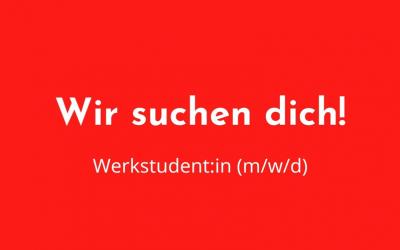 Werkstudent:in gesucht!